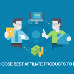 how to choose best affiliate products to promote