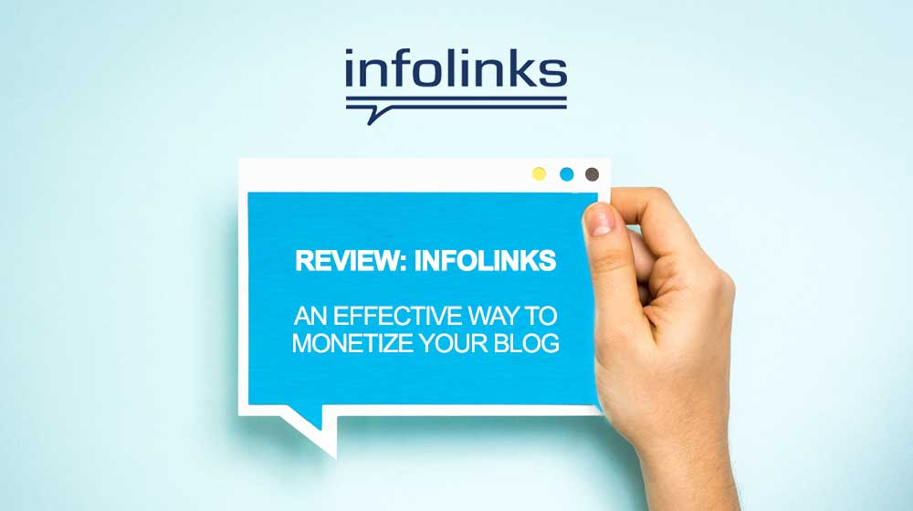 Infolinks review – Is it an effective way to monetize your