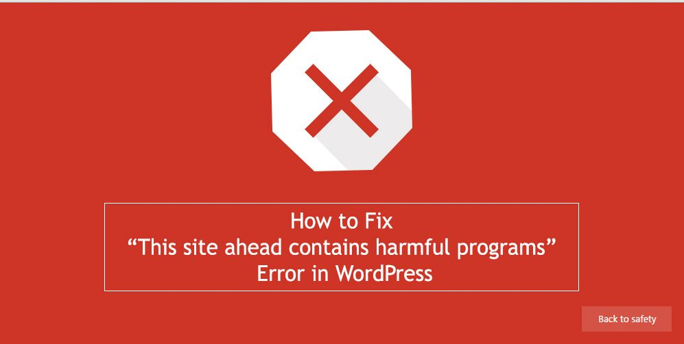 """Image result for This site ahead contains harmful programs"""" error in WordPress."""