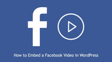 How to embed a Facebook video in WordPress posts and pages
